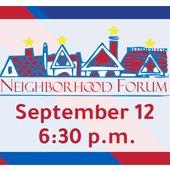 Neighborhood Forum September 12 6:30 p.m.