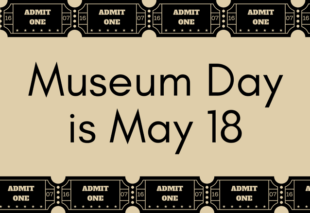 Museum Day is May 18