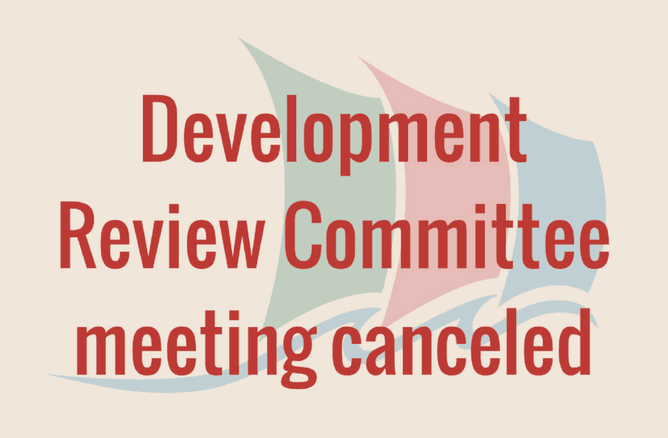 Dev Rev Committee Meeting Canceled